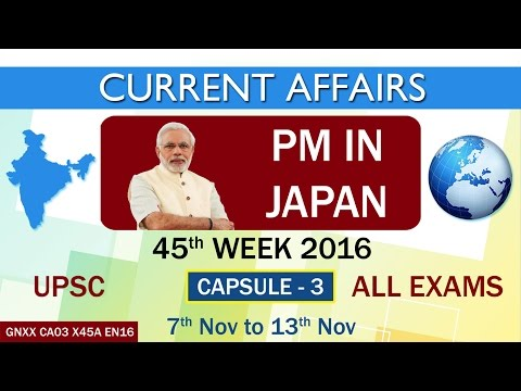 """Current Affairs """"PM IN JAPAN"""" Capsule-3 of 45th Week(7th Nov to 13th Nov)of 2016"""