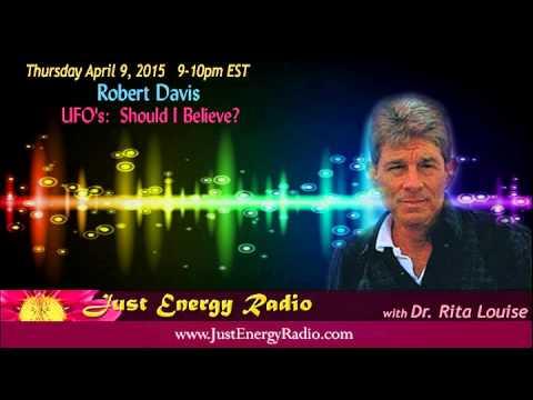UFO's: Should I Believe? – Robert Davis - Just Energy Radio