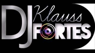 Dj Klauss Fortes - K7TADAS Vol.2