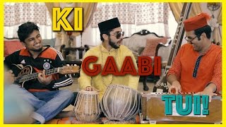 Gaan Friendz - Ki Gaabi Tui!