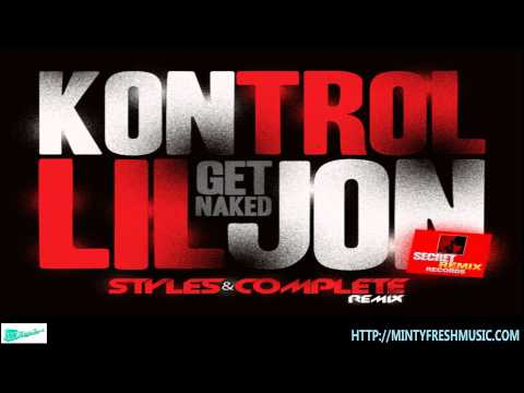 Lil Jon & DJ Kontrol- Get Naked (Styles&Complete Remix)