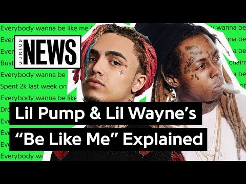 "Lil Pump & Lil Wayne's ""Be Like Me"" Explained 