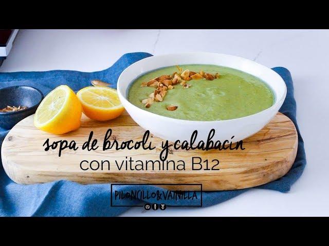 Sopa de brocoli, calabacín y vitamina B12 (sopa vegana)