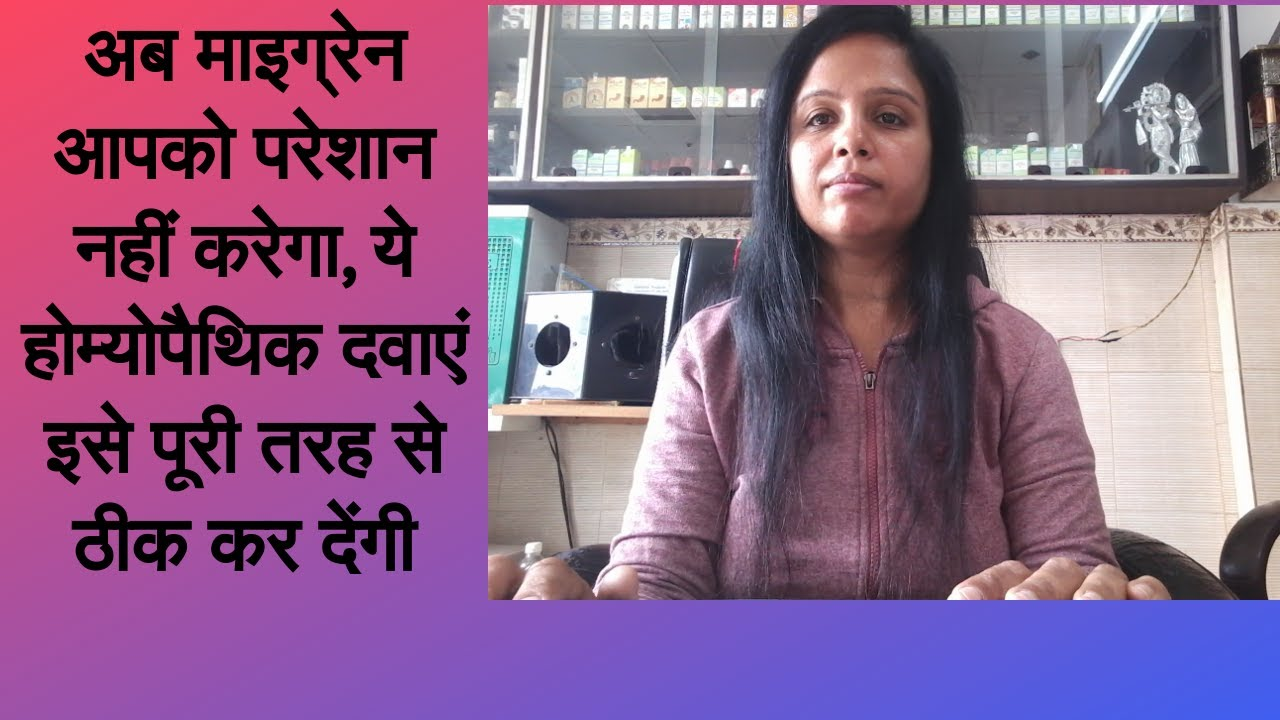 Homoeopathic medicines for migraine