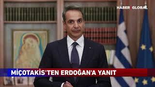 Miçotakis'ten Erdoğan'a Yanıt