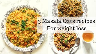 3 MASALA OATS RECIPES FOR WEIGHT LOSS | Indian savory oats recipes | Ranju N