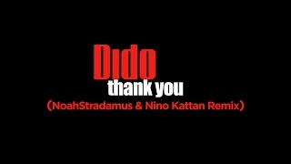 Dido - Thank You (NoahStradamus & Nino Kattan Remix)