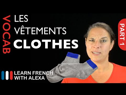 Clothes Vocabulary in French Part 1 (basic French vocabulary from Learn French With Alexa)