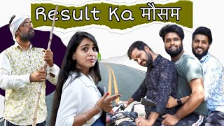 Result ka मौसम | Sukki dc | We Are One