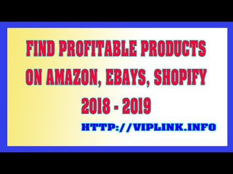 How To Find Profitable Products To Sell On Amazon Shopify And Ebay