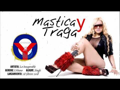Mastica Y Traga - La Insuperable 2018 | OYENOS