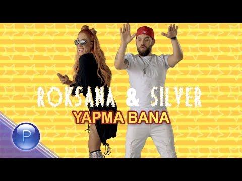 ROKSANA & SILVER - YAPMA BANA / Роксана и Силвър - Япма бана, 2019