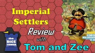 Imperial Settlers Review - with Tom Vasel and Zee Garcia
