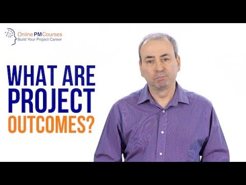 What are Project Outcomes? Project Management in Under 5