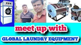 First meet up with GLOBAL LAUNDRY EQUIPMENT.