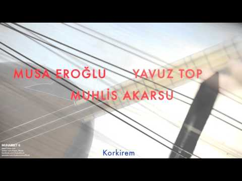 Musa Eroğlu/Yavuz Top/Muhlis Akarsu