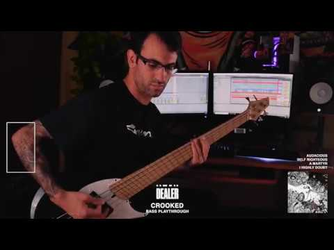 Dealer - CROOKED  Bass Playthrough