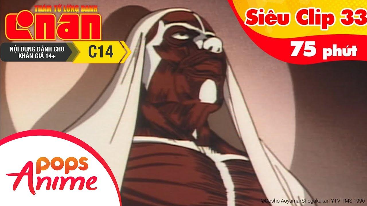 Thám Tử Lừng Danh Conan - Siêu Clip 33 - Hoạt Hình Detective Conan Tổng Hợp