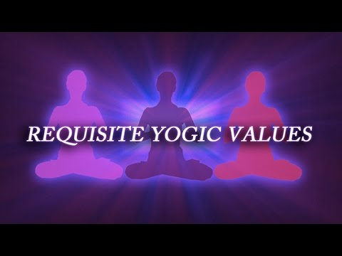 Requisite Yogic Values