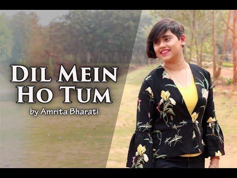 Dil Mein Ho Tum   Why Cheat India   Emraan Hashmi   Armaan Malik   Female Cover by Amrita Bharati