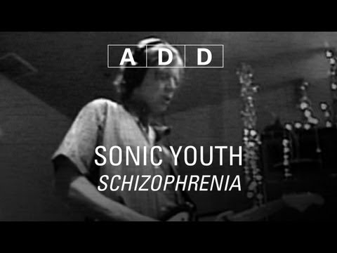Sonic Youth  Schizophrenia  ADD