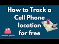 How to track a cell phone location for free   TechWonk Tutorials