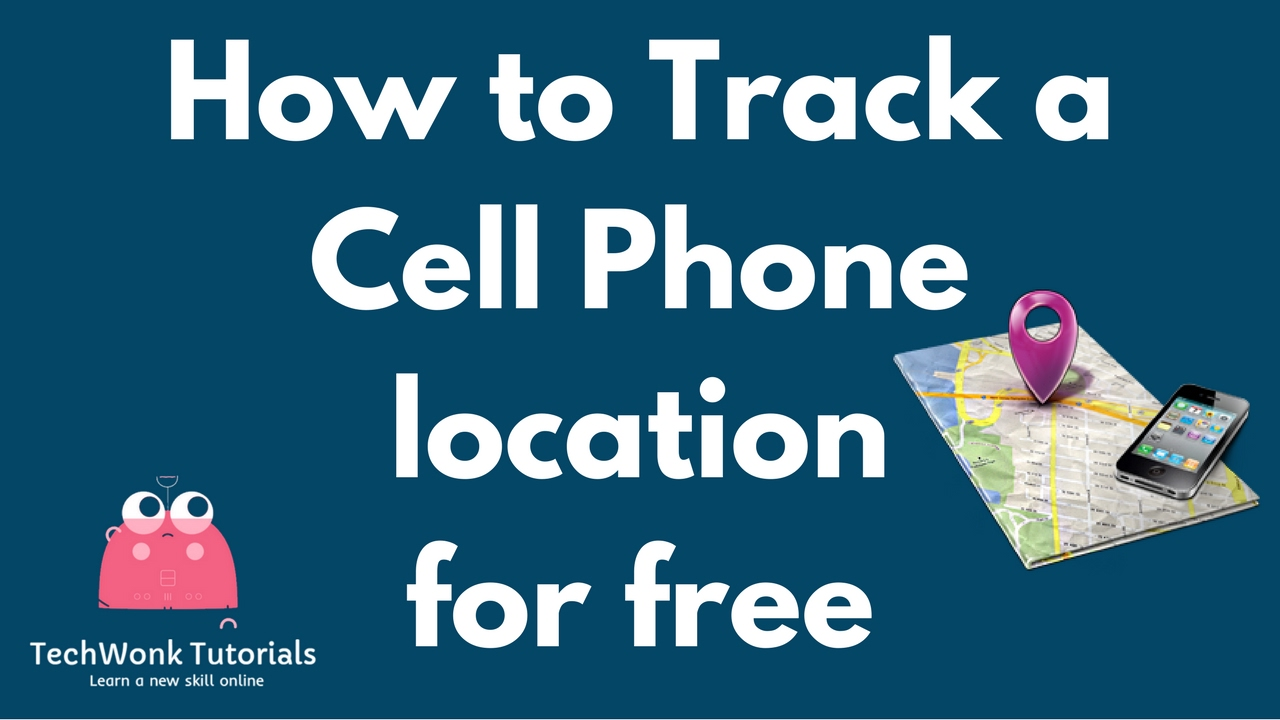 how to track a cell phone location for free techwonk tutorials youtube. Black Bedroom Furniture Sets. Home Design Ideas