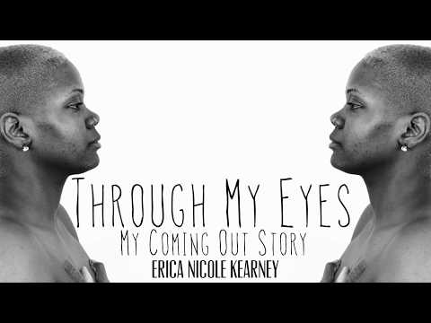 """""""Through My Eyes"""" My Coming Out Story"""