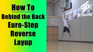 """SICK Behind The Back Eurostep Reverse Finish - """"Basketball Layup Moves"""" - How To Tutorial"""