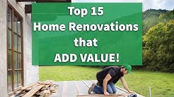 Top 15 Home Renovations that ADD VALUE!