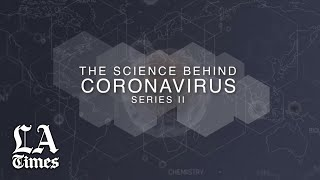 The Science Behind the Coronavirus, Series II