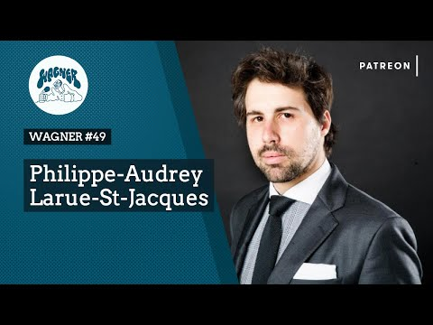 WAGNER #49 - Philippe-Audrey Larrue-St-Jacques