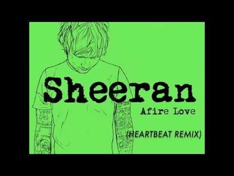 Ed Sheeran - Afire Love (Heartbeat Remix)