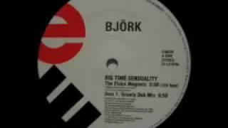 Björk - Big Time Sensuality (Dom T. Growly Dub Mix)