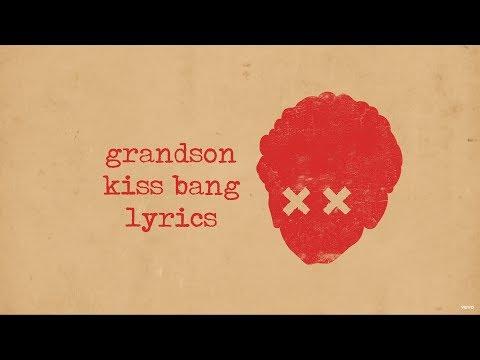 Grandson - Kiss Bang (lyrics)