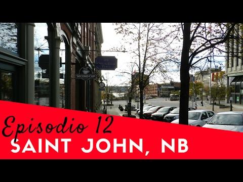 Episodio 12: Saint John, New Brunswick , Canada