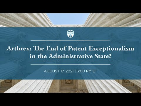 [Webinar] Arthrex: The End of Patent Exceptionalism in the Administrative State?