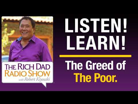 THE GREED OF THE POOR LEGACY SHOW -ROBERT KIYOSAKI