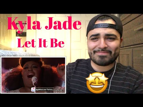 Reaction to Kyla Jade Let it Be