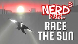 Nerd³ Plays... Race the Sun