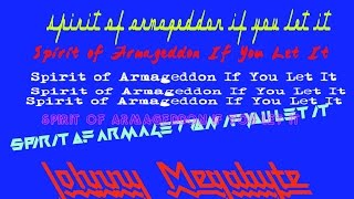 Mashup * Spirit of Armageddon If You Let It
