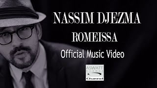 Nassim Djezma Romeissa Clip Officiel