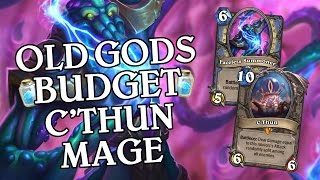 Old Gods Budget C'Thun Mage [Standard] - Deck Guide - Hearthstone