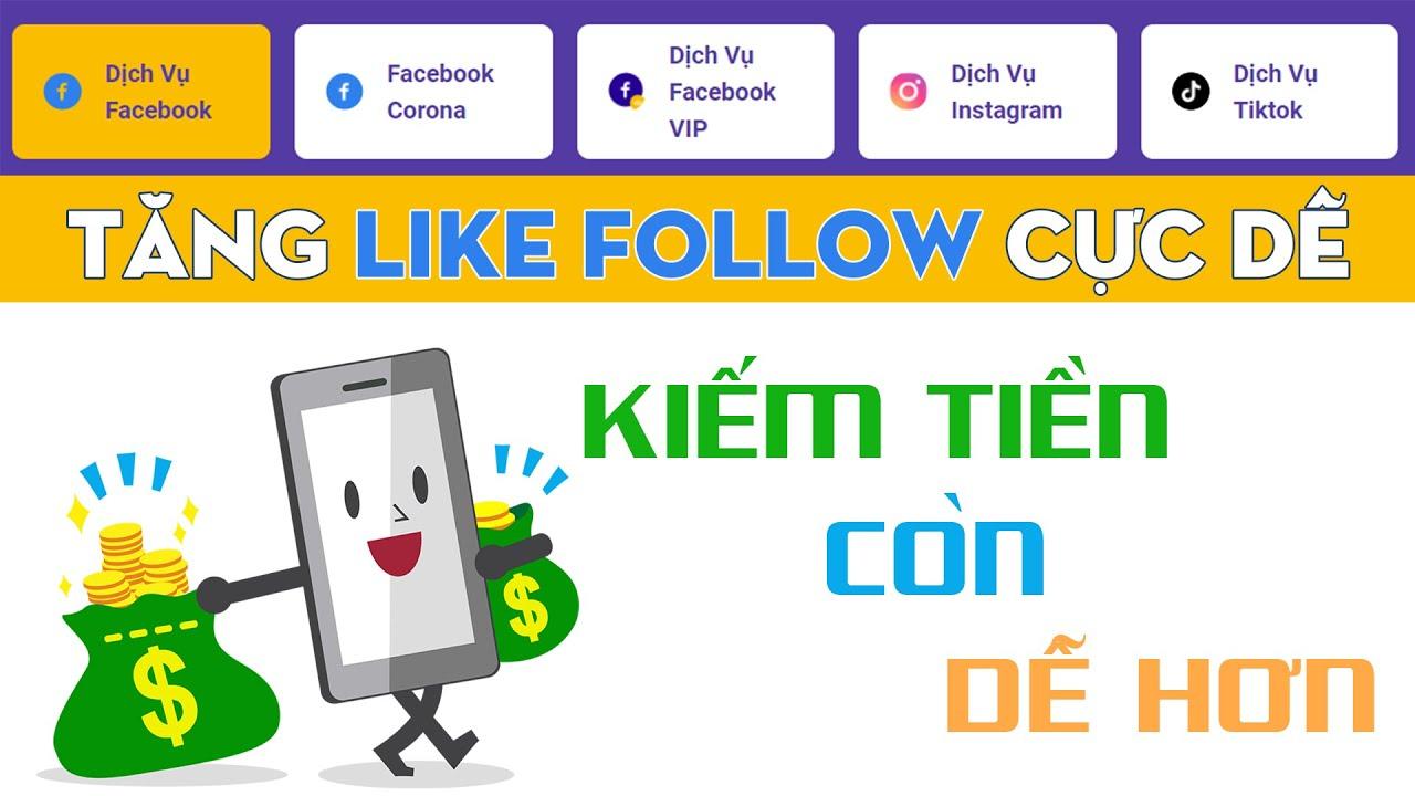 Tăng 10.000 Like Follow Còn Kiếm Được Tiền Từ Facebook