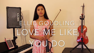 Love Me Like You Do - Ellie Goulding (Violin Cover by Kimberly McDonough)