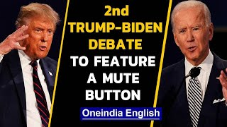 Trump-Biden's second debate to feature a mute button to regulate interruptions|Oneindia News