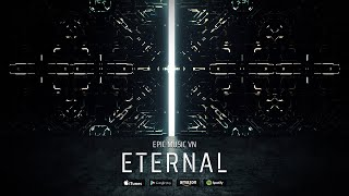 Epic Music VN - ETERNAL (Single 2019) | Avengers: Endgame Tribute