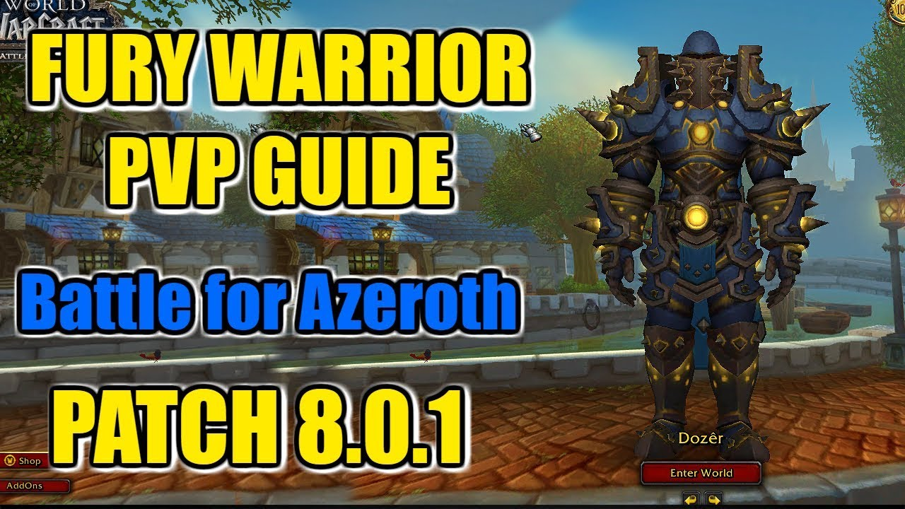 BFA PATCH 8 0 1 | FURY WARRIOR PVP GUIDE | Best Stats, Talents, Rotation &  More!