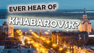 Ever heard of Khabarovsk? Here are 7 Facts about it!