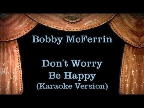 Bobby McFerrin - Don't Worry Be Happy (Karaoke Version) Lyrics